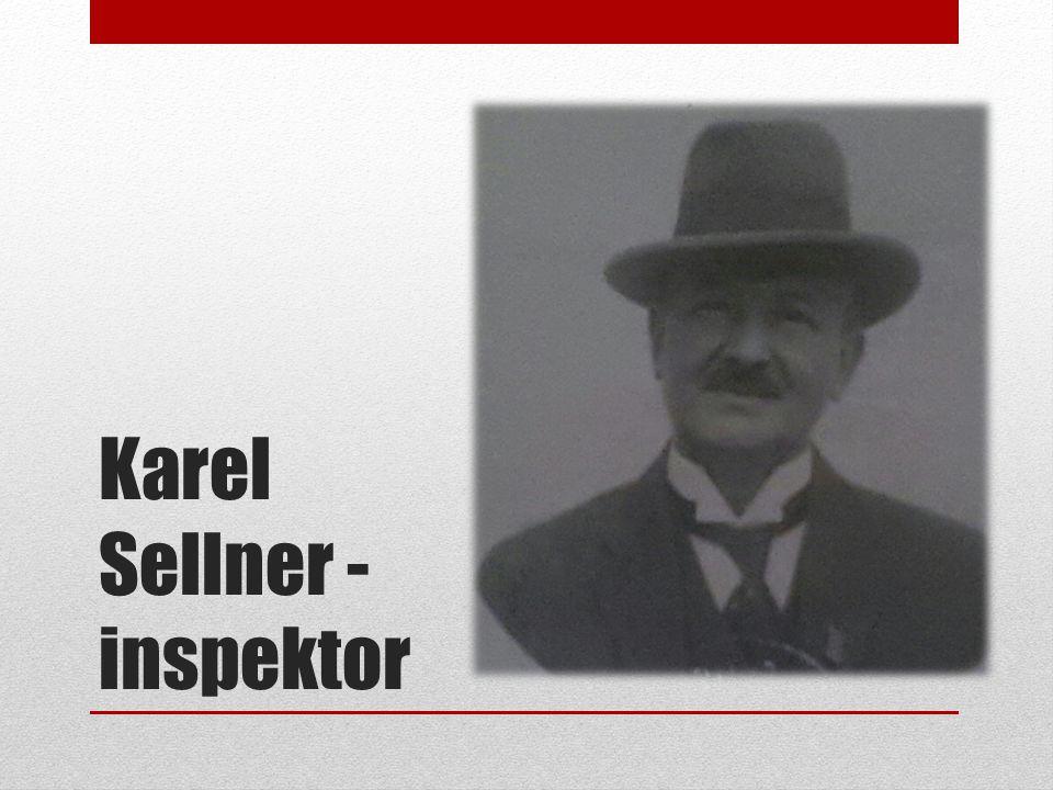 Karel Sellner - inspektor