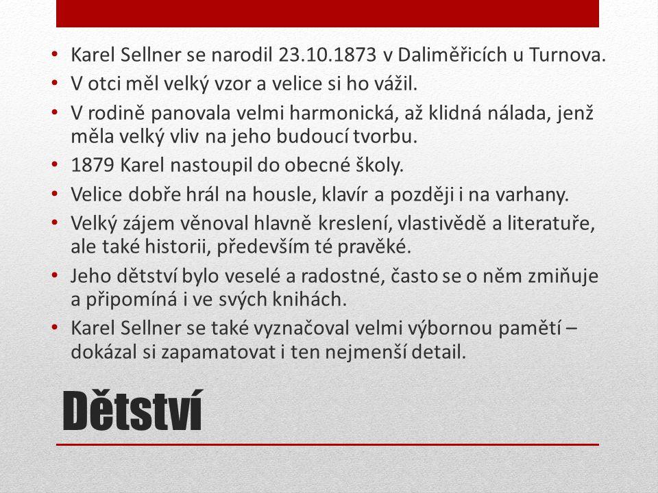 Dětství • Karel Sellner se narodil 23.10.1873 v Daliměřicích u Turnova.