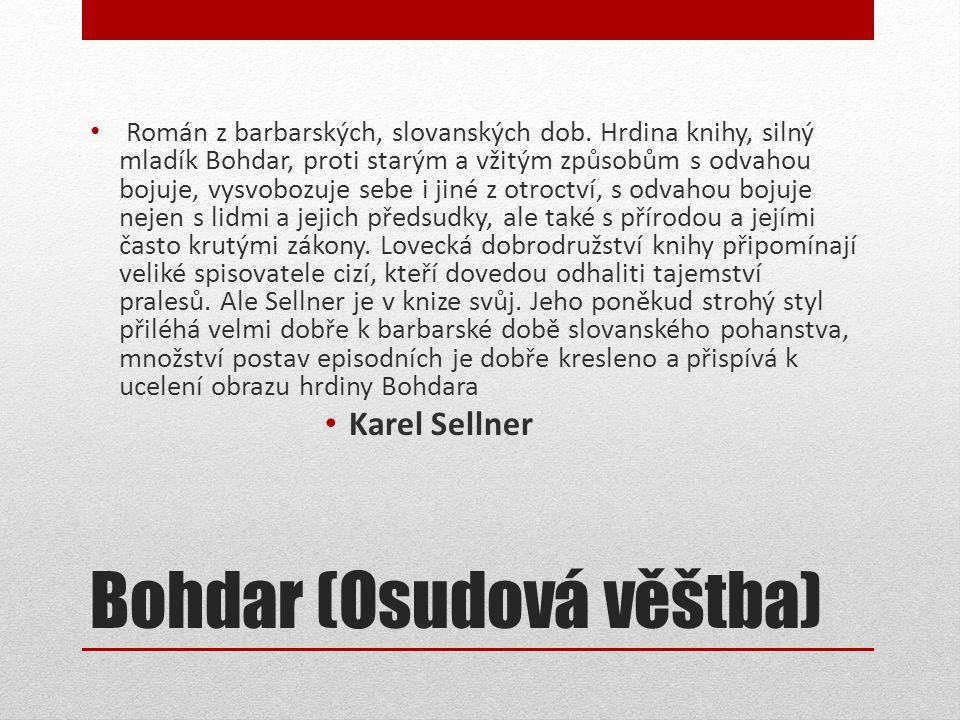 Bohdar (Osudová věštba) • Román z barbarských, slovanských dob.