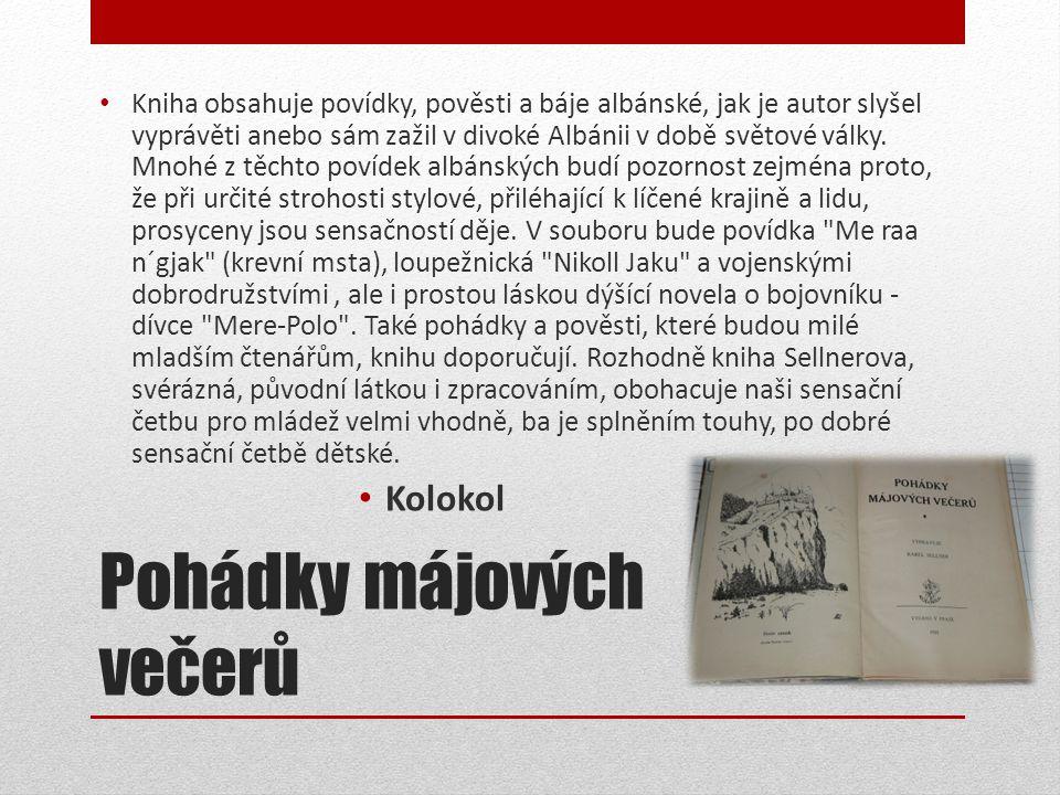 Pohádky májových večerů • Kniha obsahuje povídky, pověsti a báje albánské, jak je autor slyšel vyprávěti anebo sám zažil v divoké Albánii v době světové války.