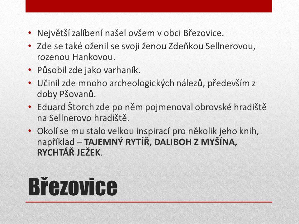 Březovice • Největší zalíbení našel ovšem v obci Březovice.