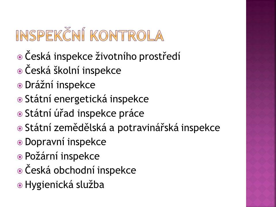  Česká inspekce životního prostředí  Česká školní inspekce  Drážní inspekce  Státní energetická inspekce  Státní úřad inspekce práce  Státní zem