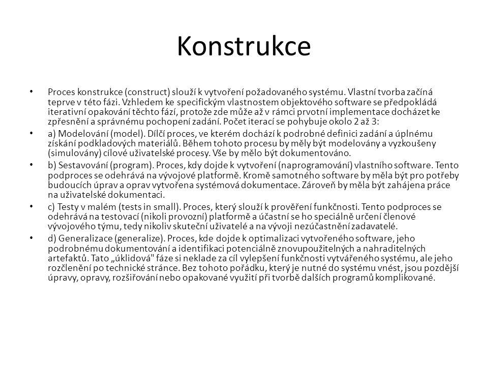 Konstrukce • Proces konstrukce (construct) slouží k vytvoření požadovaného systému.