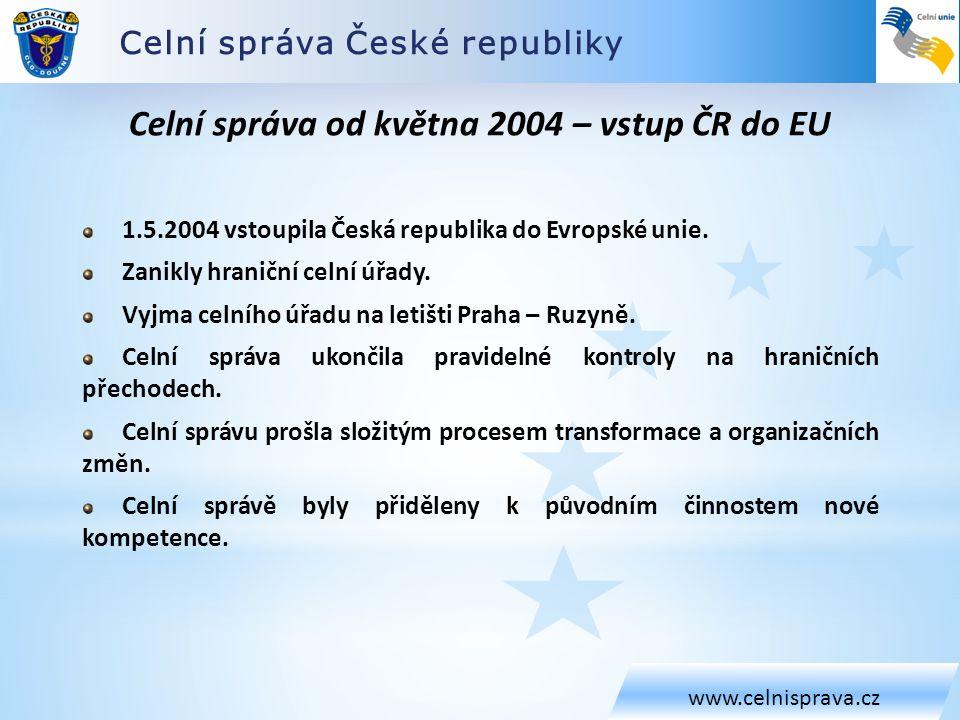Celní správa České republiky www.celnisprava.cz Celní správa od května 2004 – vstup ČR do EU 1.5.2004 vstoupila Česká republika do Evropské unie. Zani
