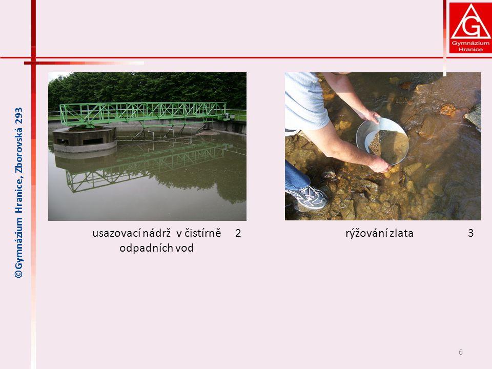 6 ©Gymnázium Hranice, Zborovská 293 usazovací nádrž v čistírně odpadních vod rýžování zlata23