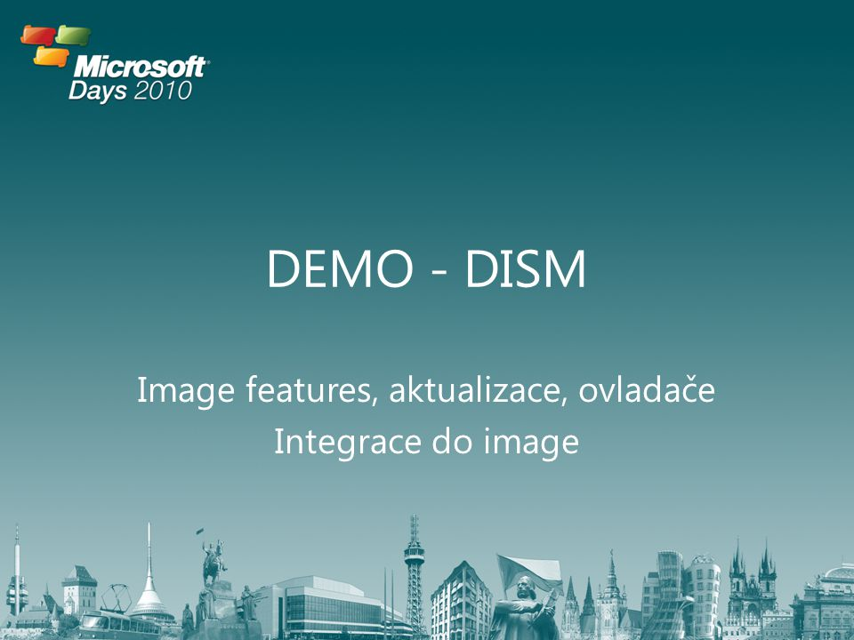 DEMO - DISM Image features, aktualizace, ovladače Integrace do image