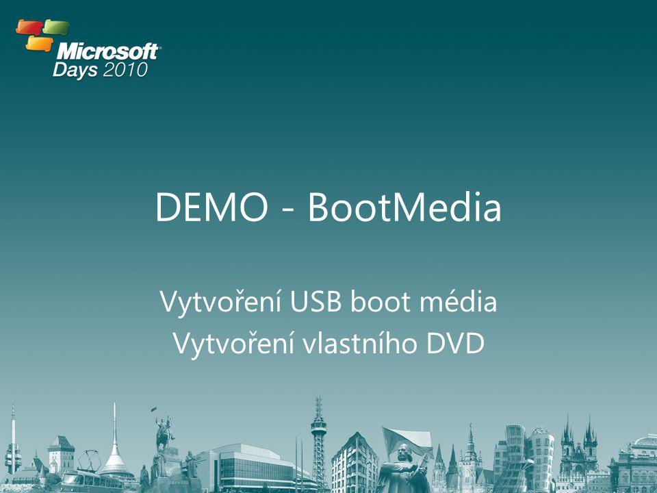 DEMO - BootMedia Vytvoření USB boot média Vytvoření vlastního DVD