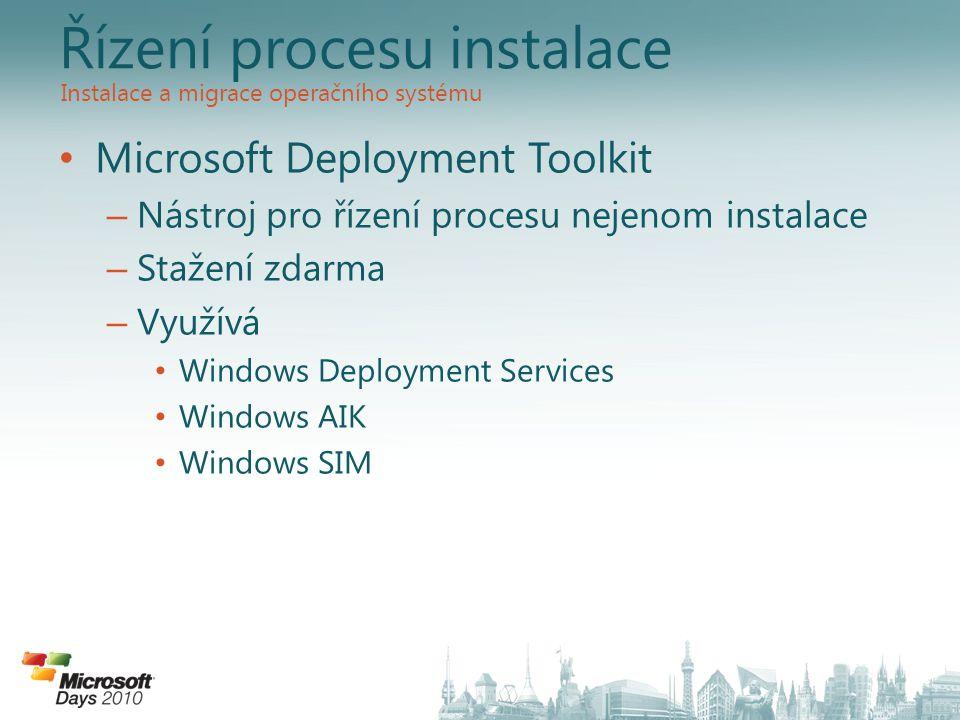 • Microsoft Deployment Toolkit – Nástroj pro řízení procesu nejenom instalace – Stažení zdarma – Využívá • Windows Deployment Services • Windows AIK •