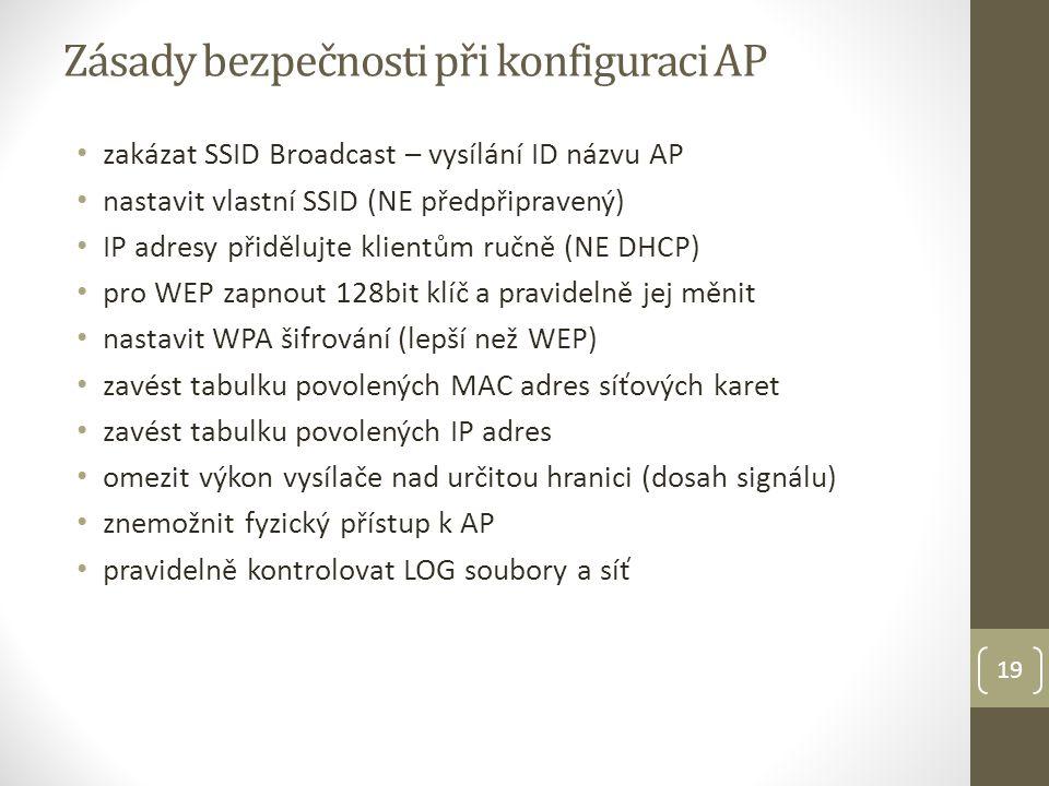 Zásady bezpečnosti při konfiguraci AP • zakázat SSID Broadcast – vysílání ID názvu AP • nastavit vlastní SSID (NE předpřipravený) • IP adresy přidělujte klientům ručně (NE DHCP) • pro WEP zapnout 128bit klíč a pravidelně jej měnit • nastavit WPA šifrování (lepší než WEP) • zavést tabulku povolených MAC adres síťových karet • zavést tabulku povolených IP adres • omezit výkon vysílače nad určitou hranici (dosah signálu) • znemožnit fyzický přístup k AP • pravidelně kontrolovat LOG soubory a síť 19