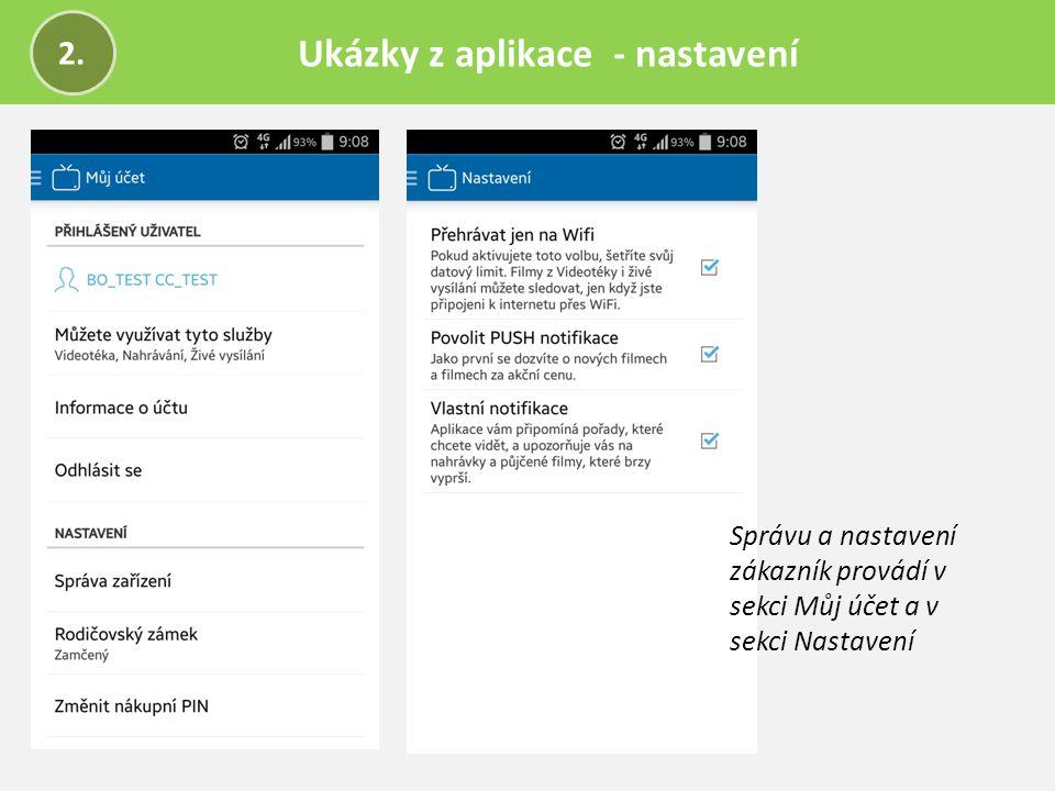 Ukázky z aplikace - nastavení 2. Správu a nastavení zákazník provádí v sekci Můj účet a v sekci Nastavení