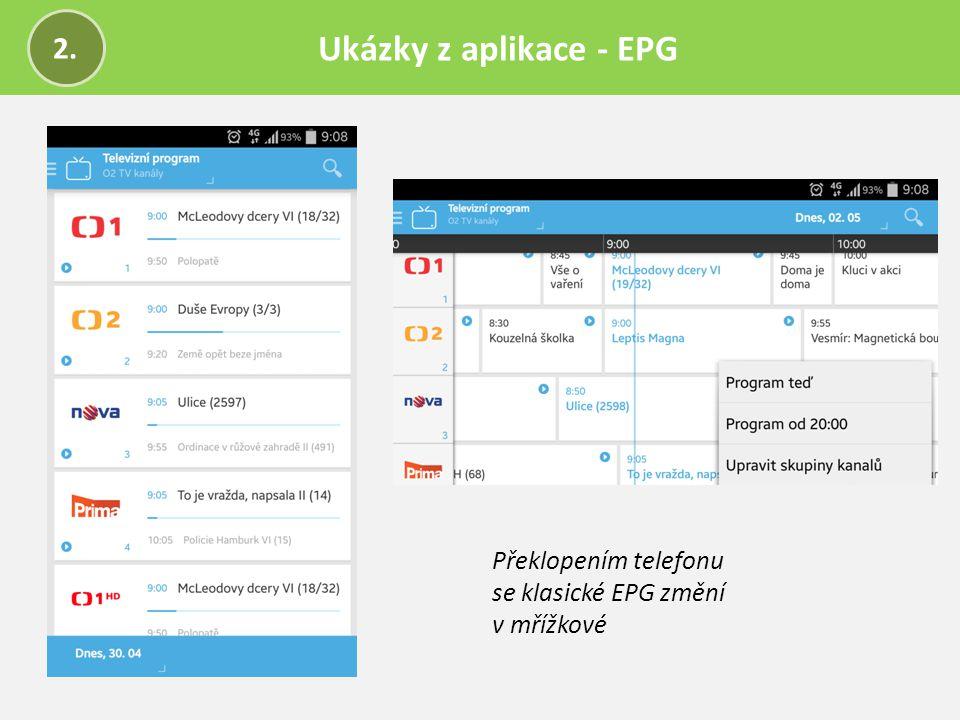 Ukázky z aplikace - EPG 2. Překlopením telefonu se klasické EPG změní v mřížkové