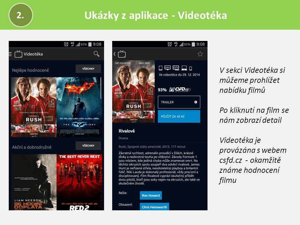 Ukázky z aplikace - Videotéka 2. V sekci Videotéka si můžeme prohlížet nabídku filmů Po kliknutí na film se nám zobrazí detail Videotéka je provázána