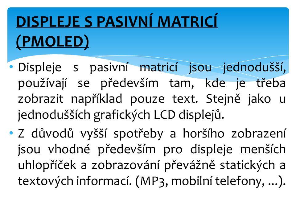 • Displeje s pasivní matricí jsou jednodušší, používají se především tam, kde je třeba zobrazit například pouze text. Stejně jako u jednodušších grafi
