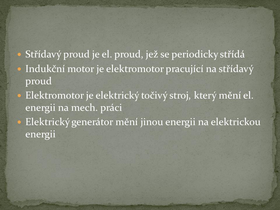  Střídavý proud je el.
