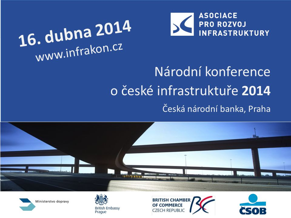 Zákon o liniových dopravních stavbách 23 ARI doporučuje vyjít ze vzoru osvědčeného Německého modelu Národní konference o české infrastruktuře 2014 Česká národní banka, Praha 16.
