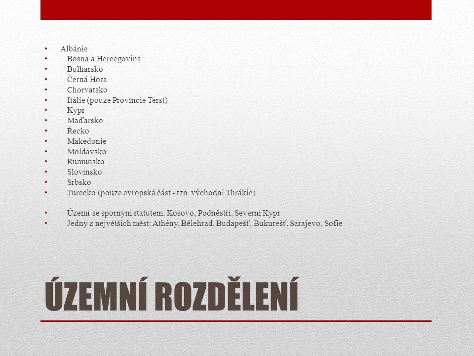 ÚZEMNÍ ROZDĚLENÍ • Albánie • Bosna a Hercegovina • Bulharsko • Černá Hora • Chorvatsko • Itálie (pouze Provincie Terst) • Kypr • Maďarsko • Řecko • Makedonie • Moldavsko • Rumunsko • Slovinsko • Srbsko • Turecko (pouze evropská část - tzn.
