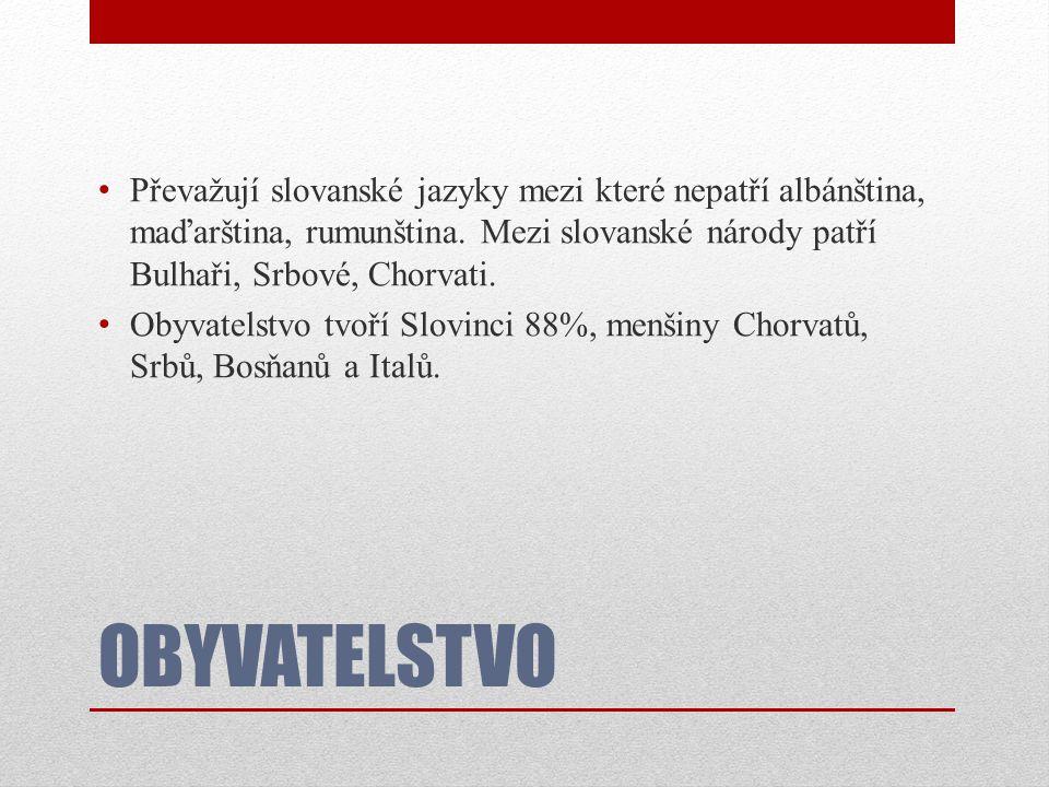 OBYVATELSTVO • Převažují slovanské jazyky mezi které nepatří albánština, maďarština, rumunština.