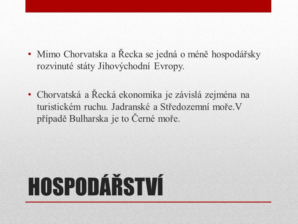 HOSPODÁŘSTVÍ • Mimo Chorvatska a Řecka se jedná o méně hospodářsky rozvinuté státy Jihovýchodní Evropy. • Chorvatská a Řecká ekonomika je závislá zejm