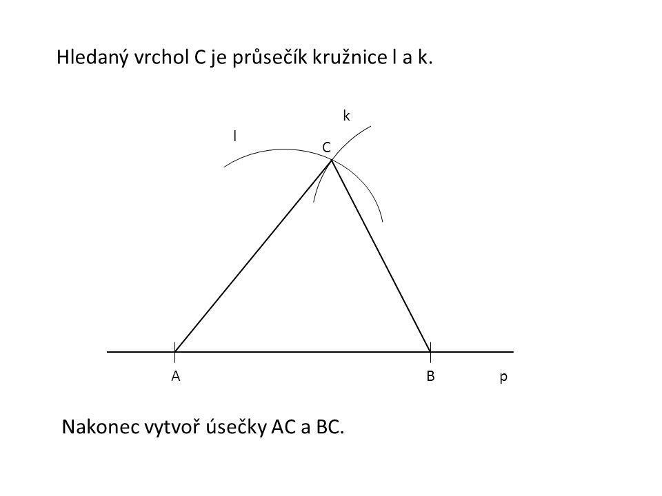 4.Konstrukce Trojúhelník sestroj podle promyšleného postupu.