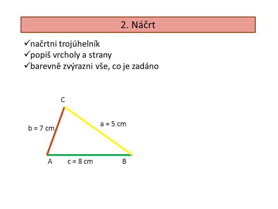3.rozbor Většinou začínáme dolní stranou (vodorovnou, teď stranu c).