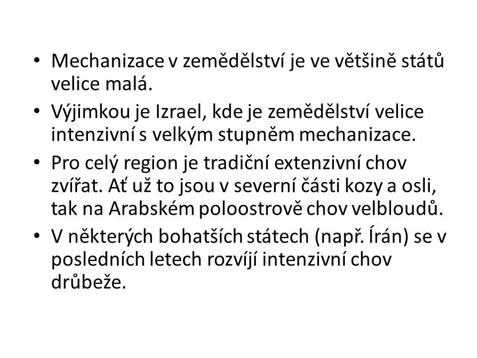 • Mechanizace v zemědělství je ve většině států velice malá. • Výjimkou je Izrael, kde je zemědělství velice intenzivní s velkým stupněm mechanizace.