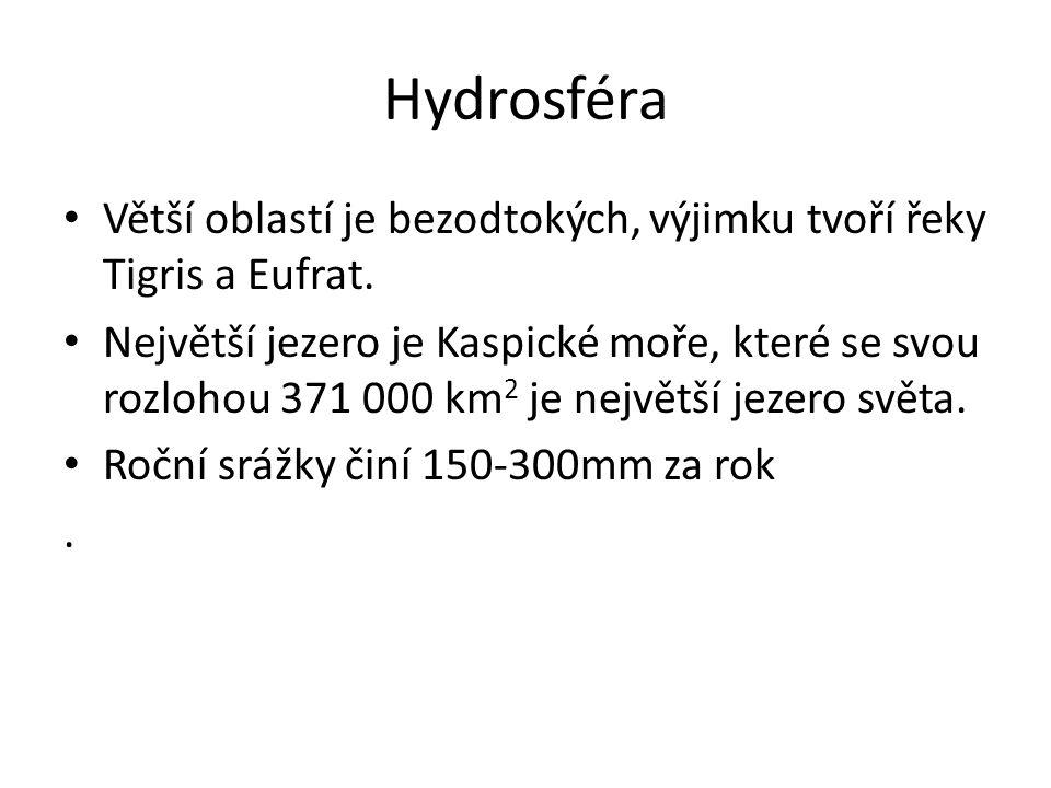 Hydrosféra • Větší oblastí je bezodtokých, výjimku tvoří řeky Tigris a Eufrat. • Největší jezero je Kaspické moře, které se svou rozlohou 371 000 km 2