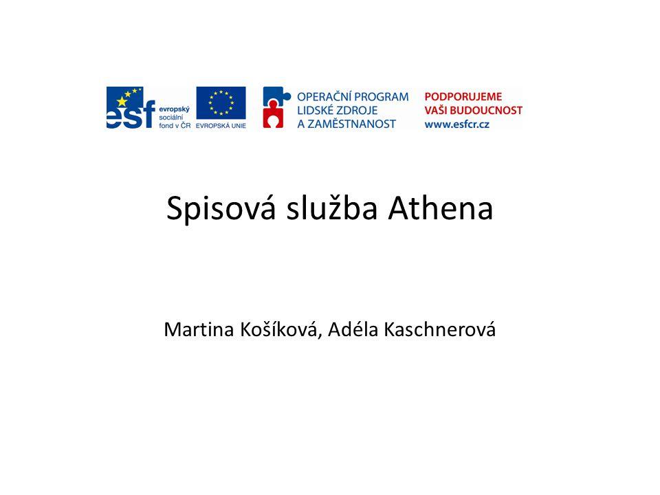 Spisová služba Athena Martina Košíková, Adéla Kaschnerová