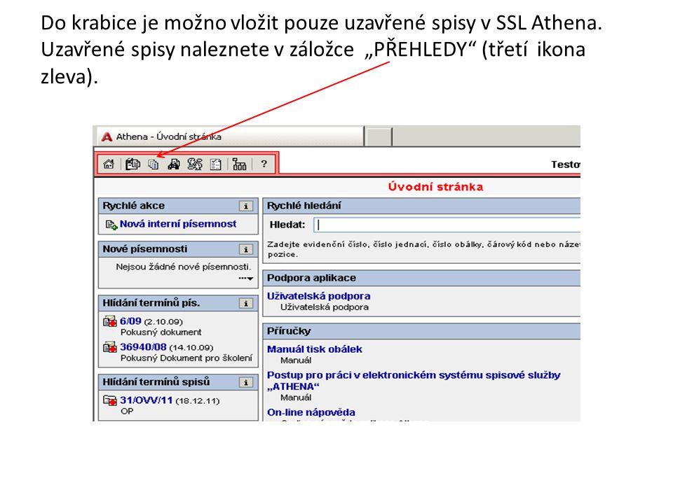 """Do krabice je možno vložit pouze uzavřené spisy v SSL Athena. Uzavřené spisy naleznete v záložce """"PŘEHLEDY"""" (třetí ikona zleva)."""