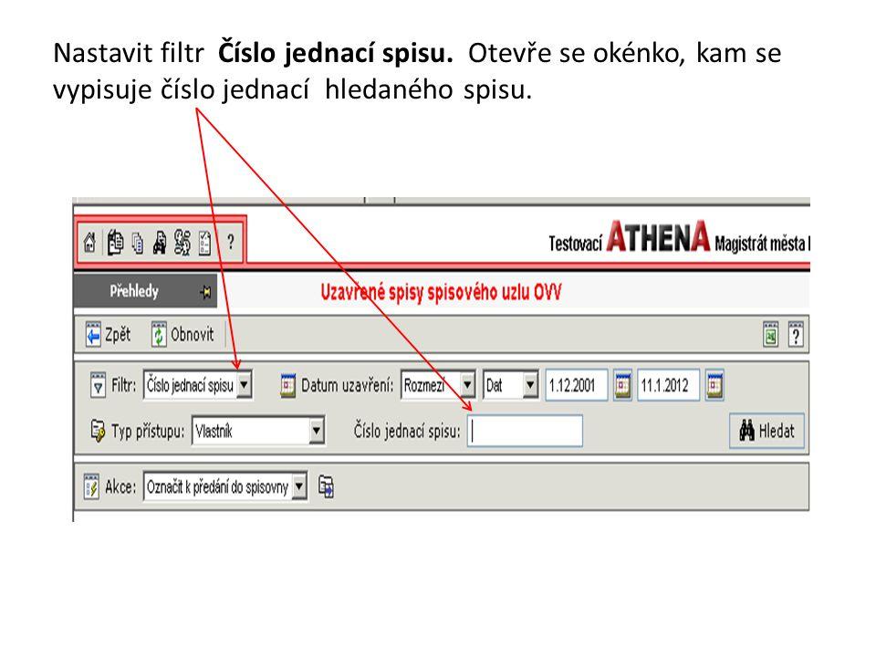 Nastavit filtr Číslo jednací spisu. Otevře se okénko, kam se vypisuje číslo jednací hledaného spisu.