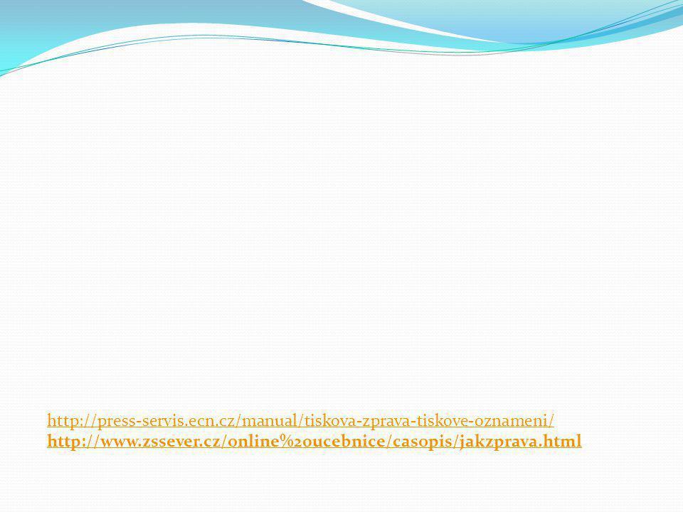 http://press-servis.ecn.cz/manual/tiskova-zprava-tiskove-oznameni/ http://www.zssever.cz/online%20ucebnice/casopis/jakzprava.html