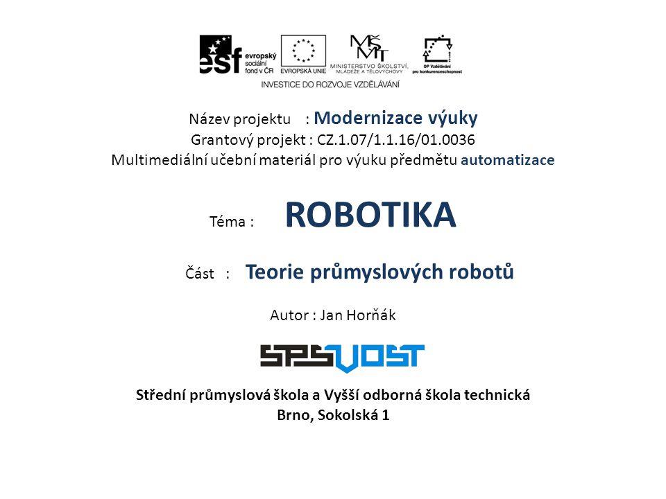 • Základním rysem technického pokroku je snaha nahrazovat fyzické zapojování člověka do výrobního procesu automatickými systémy.