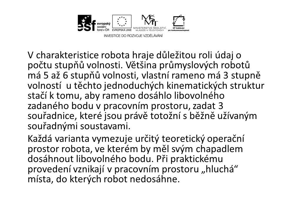 Zvýšení stupňů volnosti zvyšuje manipulační schopnosti robota.