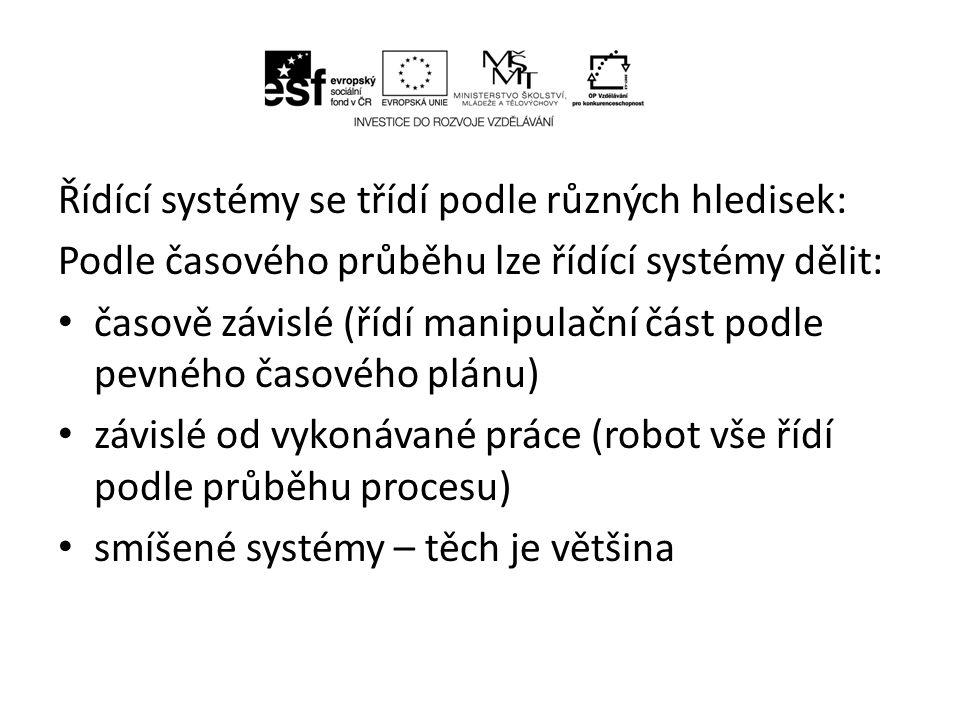 Podle způsobu programování se řídící systémy dělí: • systémy s pevným programem (spíše dříve, např.