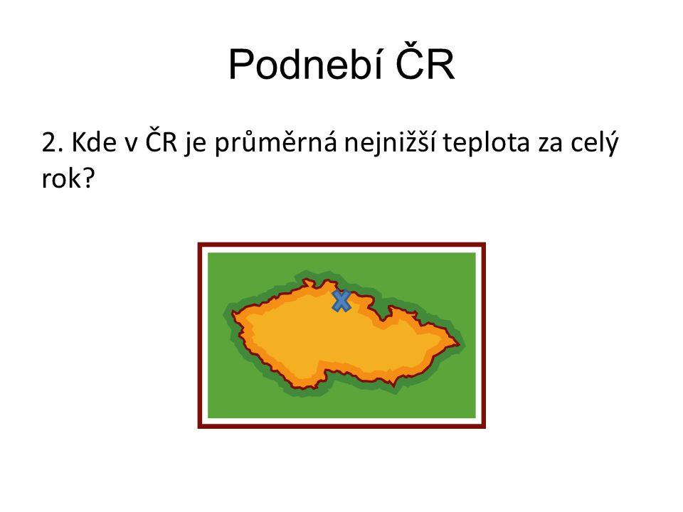 Podnebí ČR 2. Kde v ČR je průměrná nejnižší teplota za celý rok?