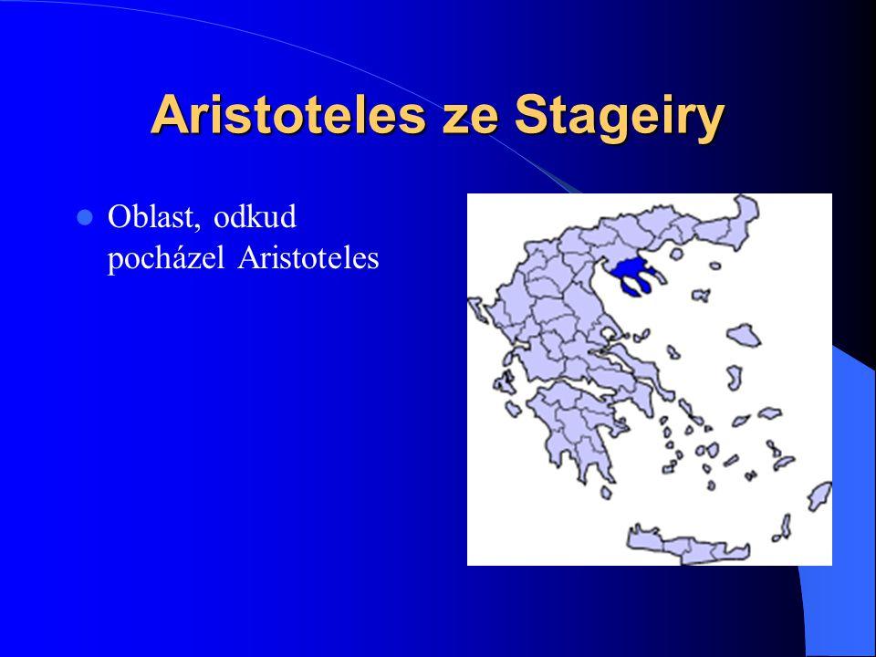 Aristoteles ze Stageiry  Oblast, odkud pocházel Aristoteles