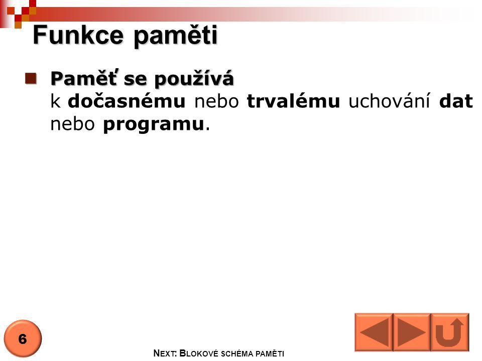Blokové schéma paměti N EXT : P OPIS FUNKČNÍCH BLOKŮ 7
