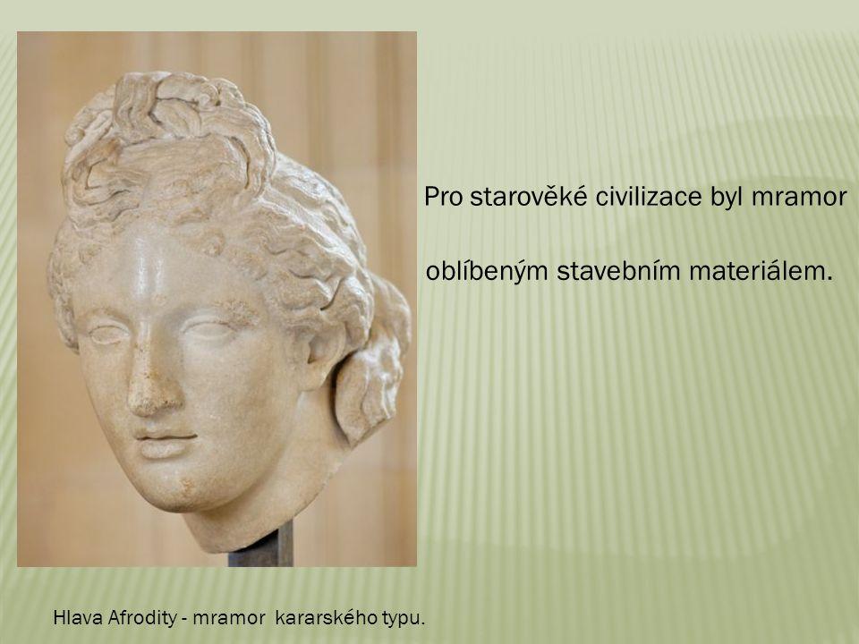 Hlava Afrodity - mramor kararského typu. Pro starověké civilizace byl mramor oblíbeným stavebním materiálem.