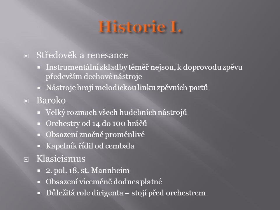  Středověk a renesance  Instrumentální skladby téměř nejsou, k doprovodu zpěvu především dechové nástroje  Nástroje hrají melodickou linku zpěvních
