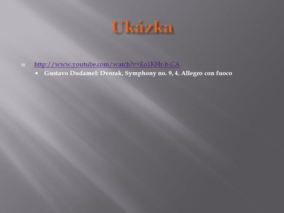  http://www.youtube.com/watch?v=Eo1KHr-b-CA http://www.youtube.com/watch?v=Eo1KHr-b-CA  Gustavo Dudamel: Dvorak, Symphony no. 9, 4. Allegro con fuoc