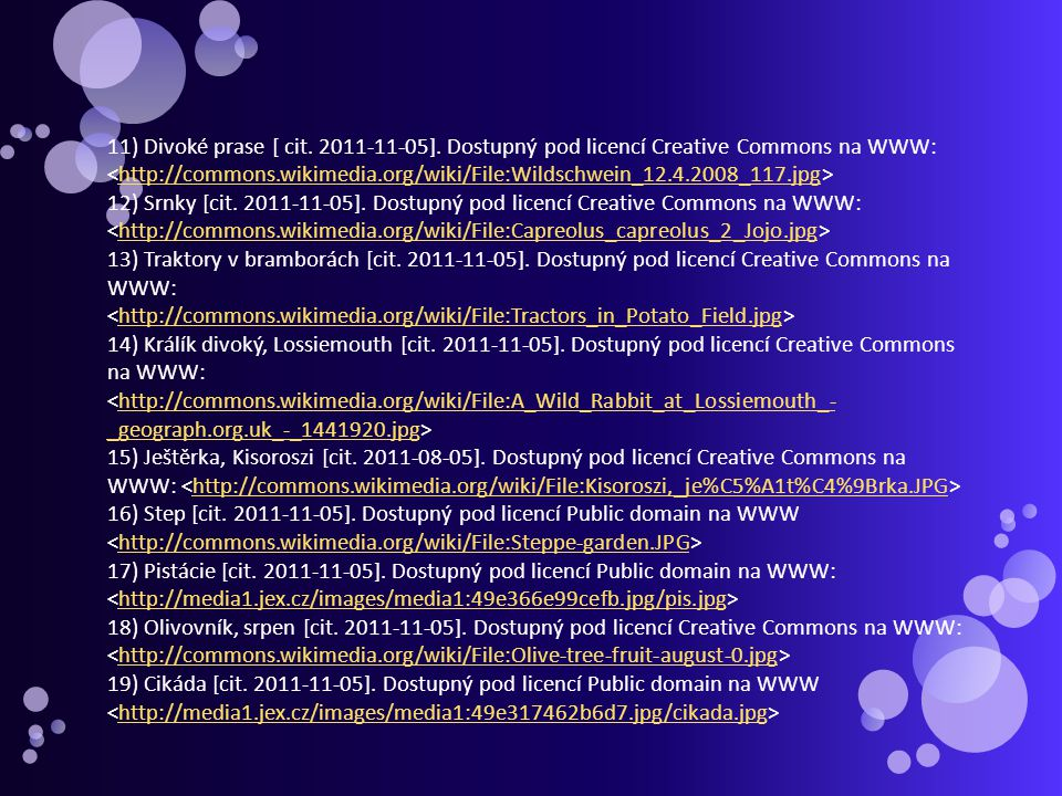 Použité zdroje: 1) Tuleň [cit. 2011-11-05]. Dostupný pod licencí Public domain na WWW http://media0.jex.cz/images/media0:49e314a72e5ad.jpg/tulen.jpg 2