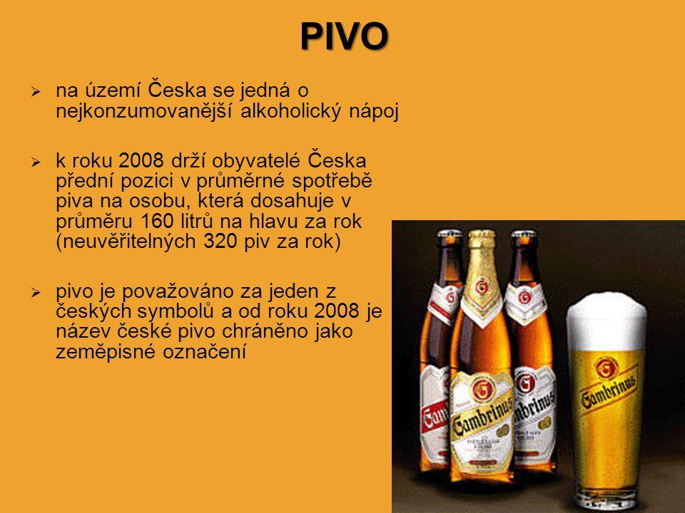  na území Česka se jedná o nejkonzumovanější alkoholický nápoj  k roku 2008 drží obyvatelé Česka přední pozici v průměrné spotřebě piva na osobu, kt