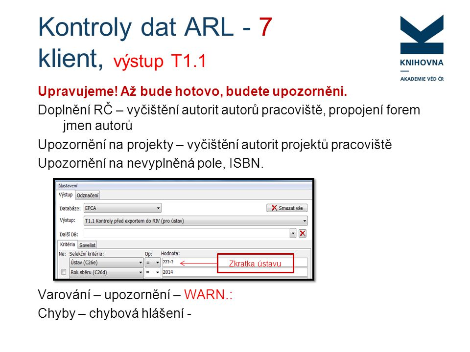 Kontroly dat ARL - 7 klient, výstup T1.1 Upravujeme.