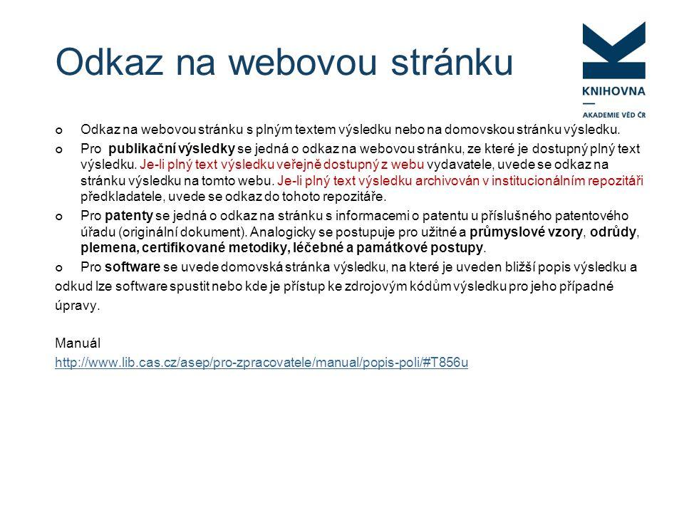 Odkaz na webovou stránku Odkaz na webovou stránku s plným textem výsledku nebo na domovskou stránku výsledku.