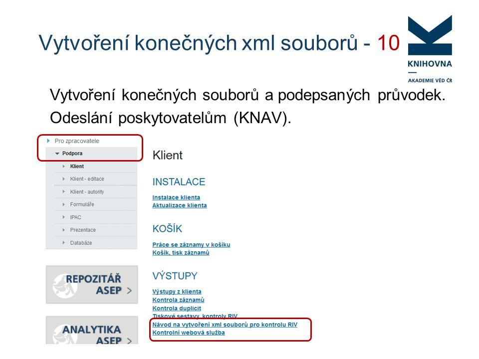 Vytvoření konečných xml souborů - 10 Vytvoření konečných souborů a podepsaných průvodek.