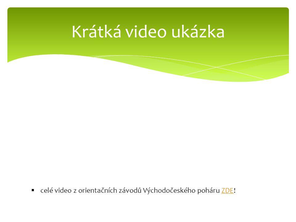 Krátká video ukázka  celé video z orientačních závodů Východočeského poháru ZDE!ZDE