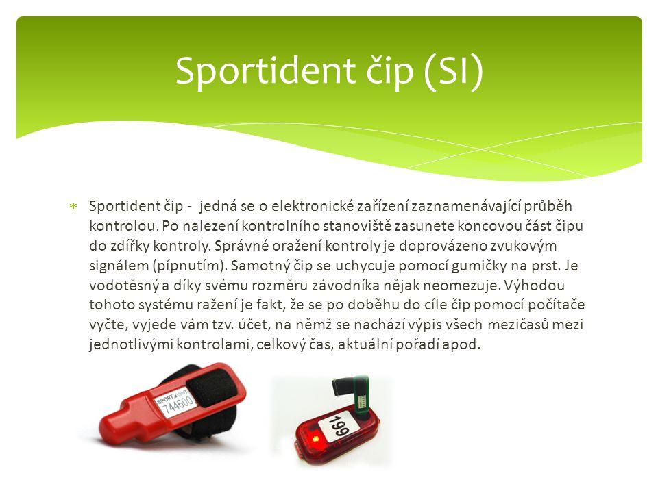  Sportident čip - jedná se o elektronické zařízení zaznamenávající průběh kontrolou. Po nalezení kontrolního stanoviště zasunete koncovou část čipu d