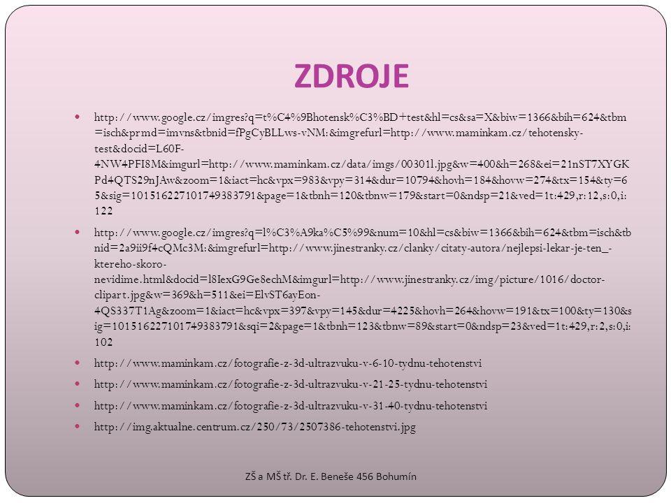 ZDROJE  http://www.google.cz/imgres?q=t%C4%9Bhotensk%C3%BD+test&hl=cs&sa=X&biw=1366&bih=624&tbm =isch&prmd=imvns&tbnid=fPgCyBLLws-vNM:&imgrefurl=http