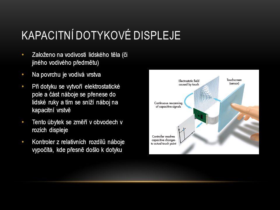VÝHODY A NEVÝHODY • Přenáší 90% světla z monitoru • Vysoká mechanická odolnost • Nízká náchylnost na poruchy kvůli zašpinění (prach aj.) • Dotyk se musí uskutečnit pouze vodivým předmětem