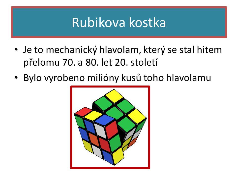 Rubikova kostka • Je to mechanický hlavolam, který se stal hitem přelomu 70.