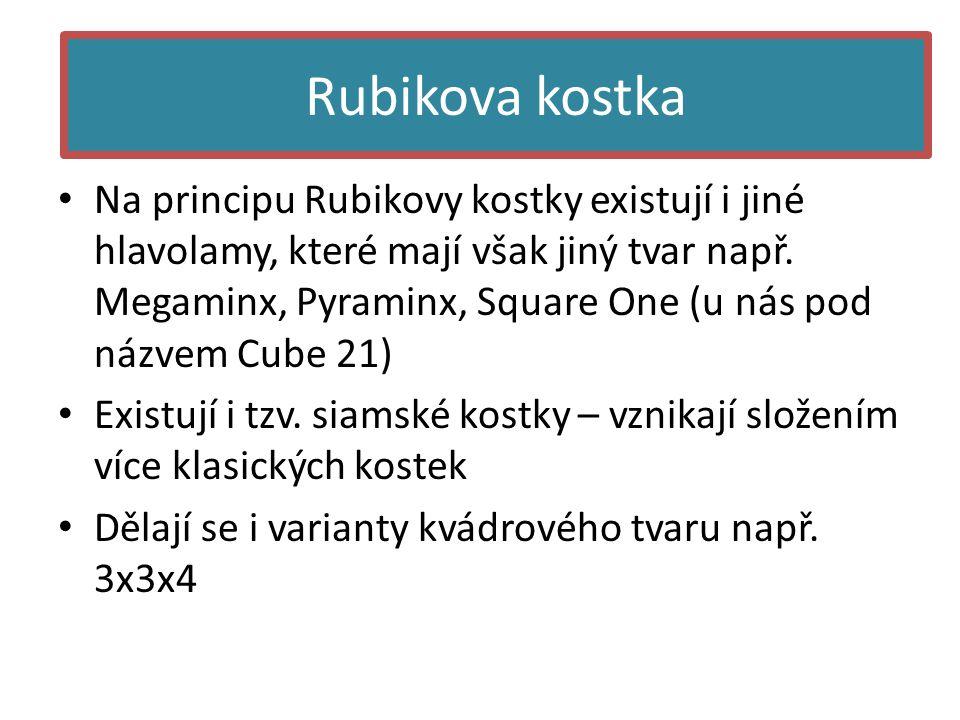 • Na principu Rubikovy kostky existují i jiné hlavolamy, které mají však jiný tvar např. Megaminx, Pyraminx, Square One (u nás pod názvem Cube 21) • E